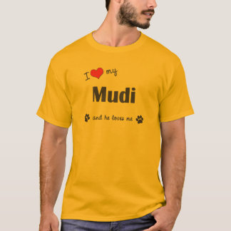 I Love My Mudi (Male Dog) T-Shirt