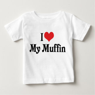 I Love My Muffin Baby T-Shirt