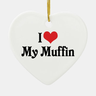 I Love My Muffin Ceramic Ornament