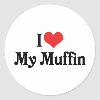 I Love My Muffin Classic Round Sticker