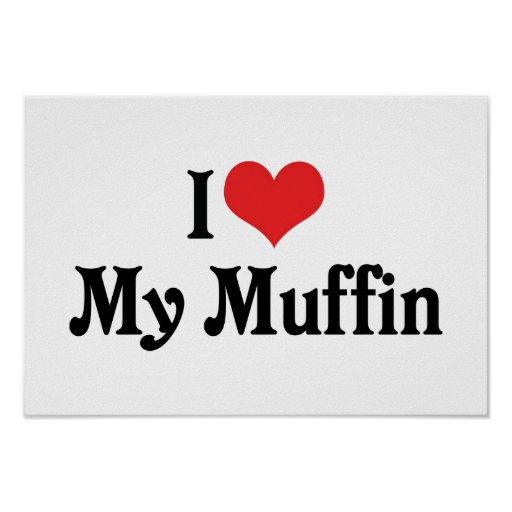 I Love My Muffin Poster