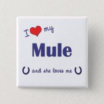 I Love My Mule (Female Mule) Button