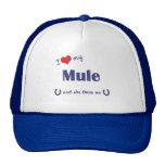 I Love My Mule (Female Mule) Hat
