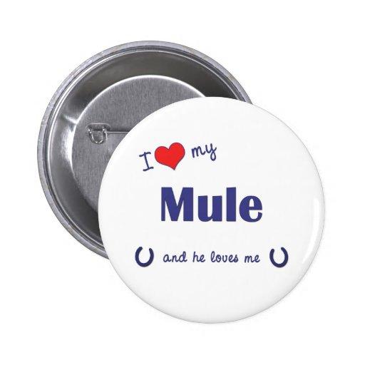 I Love My Mule (Male Mule) Button