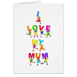 I Love My Mum Card
