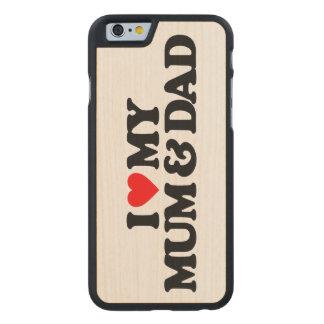 I LOVE MY MUM & DAD CARVED® MAPLE iPhone 6 CASE