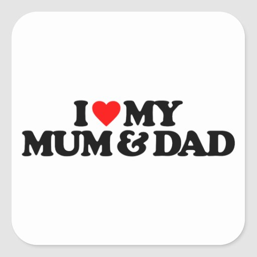 I LOVE MY MUM & DAD SQUARE STICKERS