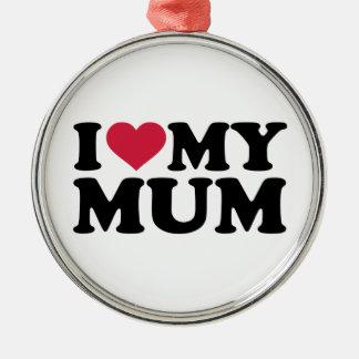 I love my mum metal ornament