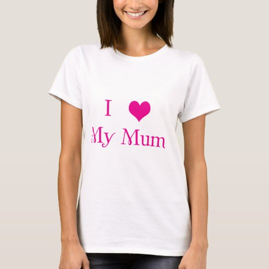 I Love my Mum T-Shirt in Pink
