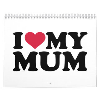 I love my mum wall calendar