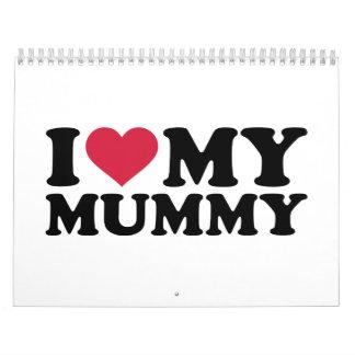 I love my mummy calendar