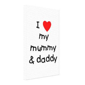 I Love My Mummy & Daddy Gallery Wrap Canvas