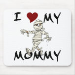 I Love My Mummy Item Mousepads