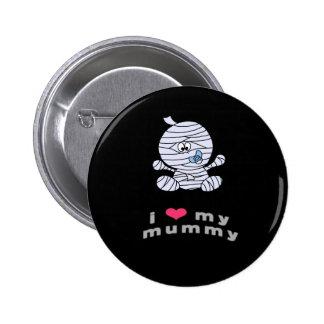 I love my mummy pinback buttons