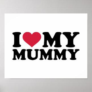 I love my mummy poster