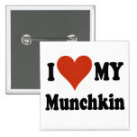 I Love My Munchkin Cat Gifts and Apparel Pinback Buttons