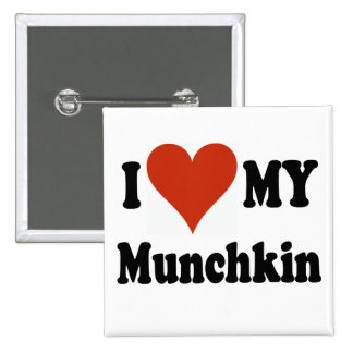I Love My Munchkin Cat Gifts and Apparel Pinback Button