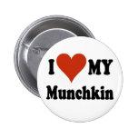 I Love My Munchkin Merchandise 2 Inch Round Button