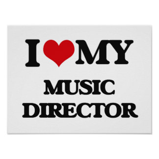 I love my Music Director Poster