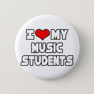 I Love My Music Students Button
