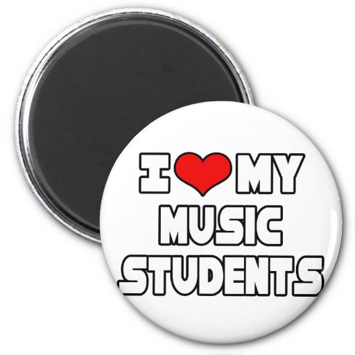 I Love My Music Students Refrigerator Magnets