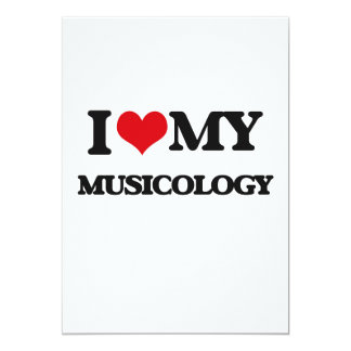I Love My MUSICOLOGY 5x7 Paper Invitation Card