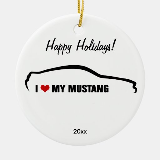 I love my Mustang Christmas Ornament