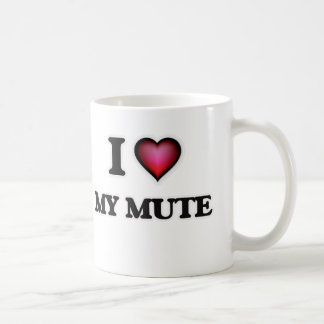 I Love My Mute Coffee Mug