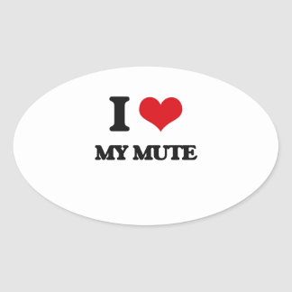I Love My Mute Oval Sticker