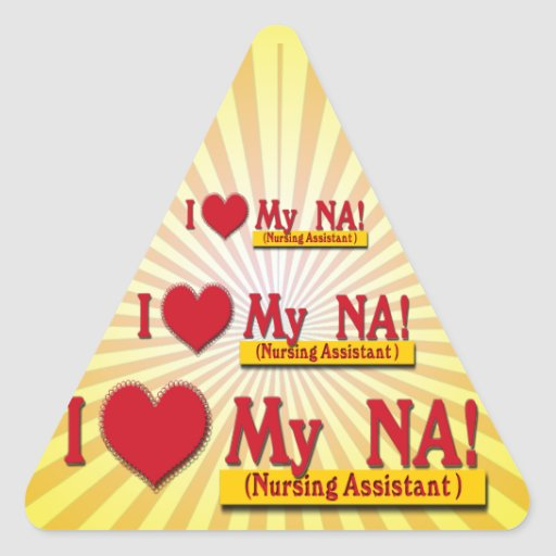 I LOVE MY NA  VALENTINE  NURSE ASSISTANT TRIANGLE STICKER