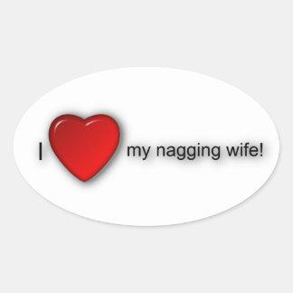 I love my nagging wife! oval sticker