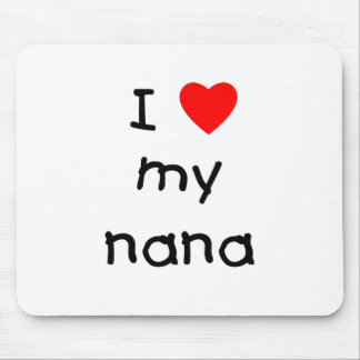I love my nana mouse pads
