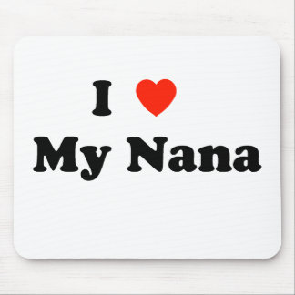 I Love my Nana Mousepad