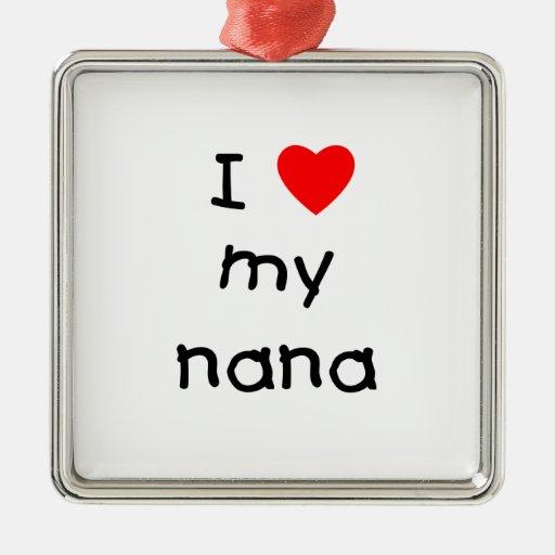 I love my nana square metal christmas ornament