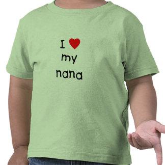 I love my nana tees