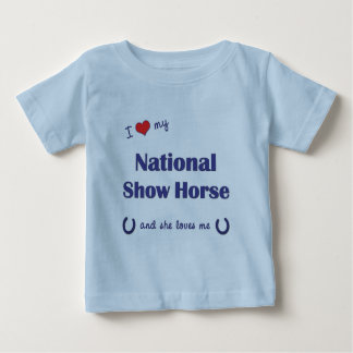 I Love My National Show Horse (Female Horse) Baby T-Shirt