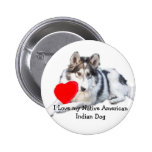 I Love my Native American Indian Dog Pin
