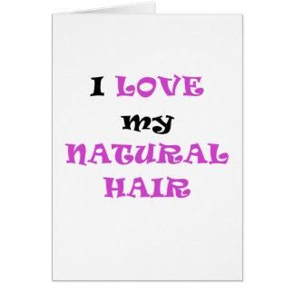 I Love my Natural Hair Card