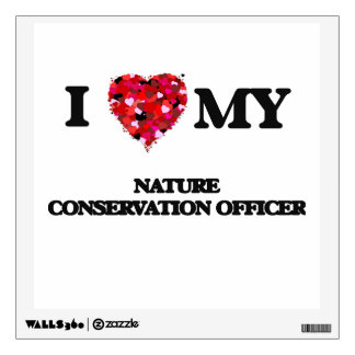 I love my Nature Conservation Officer Room Graphic