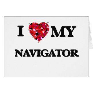 I love my Navigator Greeting Card