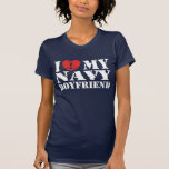 I Love My Navy Boyfriend Tee Shirts