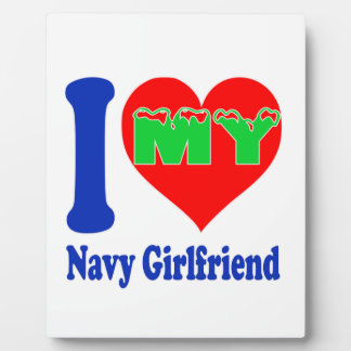 I love my Navy Girlfriend. Display Plaques