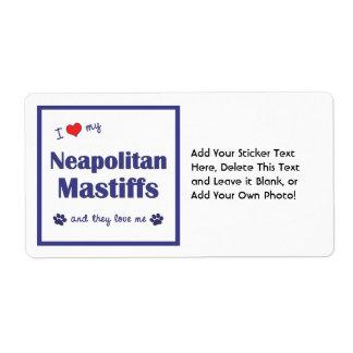 I Love My Neapolitan Mastiffs (Multiple Dogs) Label