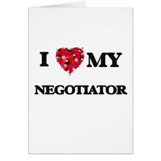 I love my Negotiator Greeting Card