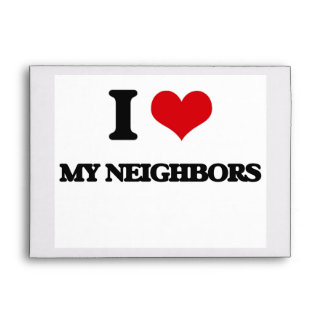 I Love My Neighbors Envelope
