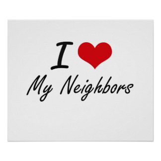 I Love My Neighbors Poster