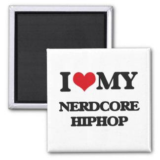 I Love My NERDCORE HIPHOP Magnets