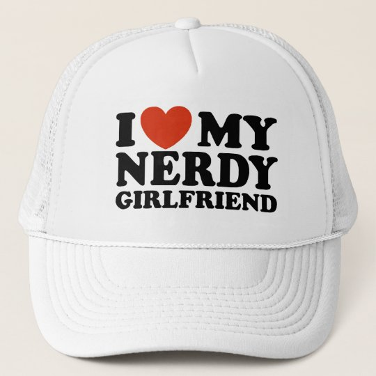 I Love My Nerdy Girlfriend Trucker Hat