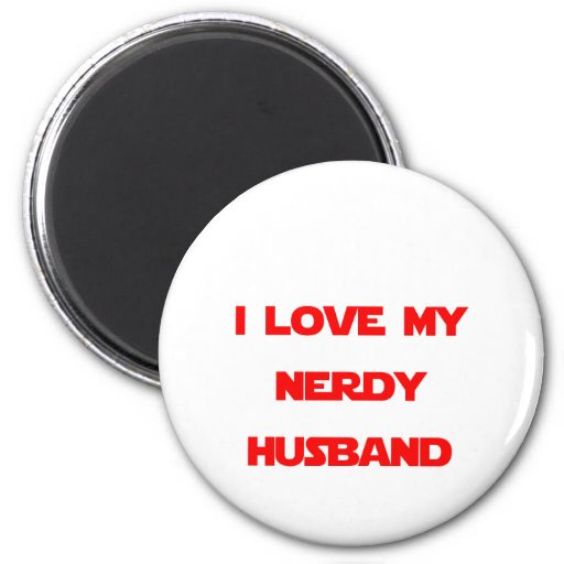 I Love My Nerdy Husband Magnet