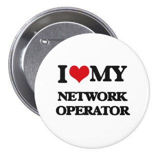 I love my Network Operator Pinback Buttons